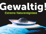 Ausstellung Gewaltig! Extreme Naturereignisse Museum Niederösterreich