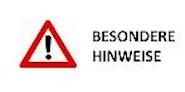 BESONDERE HINWEISE